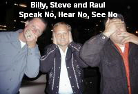 Billy, Steve and Raul