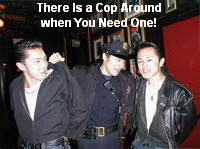 There Is a Cop Around