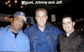 Miguel, Johnny and Jeff