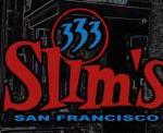 Slim's, SF