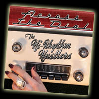 "Hi-Rhythm Hustlers ""Across the Dial"" CD"