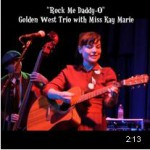Golden West Trio with Miss Kay Marie - Rock Me Daddy-o