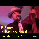 Video - B-Stars - Chicken Fried @ Verdi Club, SF txt