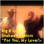 Video - Big B &h Snakeoil Saviors - For You My Love @ Verdi Club, SF txt