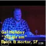 Video - Gal Holiday - Yes Ma'am @ Brick & Mortar, SF txt