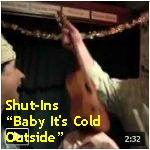 Video - Shut-Ins w Gayle Lynn - Baby It's Cold Outside @ Bazaar Cafe, SF txt