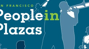 "S.F.'s ""People in Plazas"" — Free Mid-day Music all Summer"