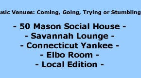 Club Updates: 50 Mason, Savannah Jazz, Connecticut Yankee, Elbo Room & Local Edition