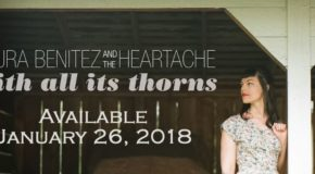 "Review: Laura Benitez and the Heartache's ""with all its thorns"""