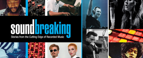 "DVD Review: ""Soundbreaking"" — Stories from the Cutting Edge of Recorded Music"
