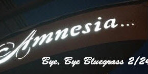 Amnesia's Bluegrass Monday Goes Out in Style, Feb. 24th